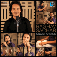 Gulabi Ankhen (Remix) Raghav Sachar MP3