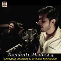 Romantic Medley 4 Sarmad Qadeer & Shazia Manzoor
