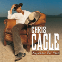 Free Download Chris Cagle Anywhere But Here Mp3