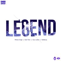 Legend (feat. Mohan Singh, Rush Toor & Kallmeup) Guru Lahori