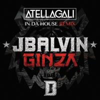 Ginza (Atellagali In Da House Remix) J Balvin