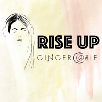 Rise Up (feat. Dr. Maya Angelou) Ginger Coyle