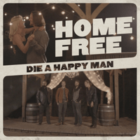 Die a Happy Man Home Free MP3