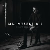 Me, Myself & I G-Eazy X Bebe Rexha song