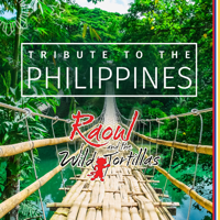 It's More Fun in the Philippines Raoul and the Wild Tortillas song