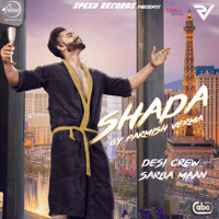 Shada (with Desi Crew) Parmish Verma MP3