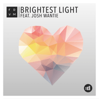 Brightest Light (feat. Josh Wantie) [Radio Edit] FDVM MP3
