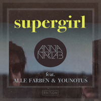 Supergirl (feat. Alle Farben & Younotus) [Radio Edit] Anna Naklab