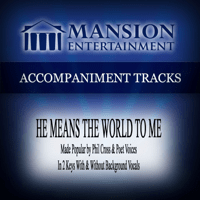 He Means the World to Me (Vocal Demonstration) Mansion Accompaniment Tracks song