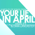 Free Download Dima Lancaster & AmaLee Your Lie in April - Medley Mp3