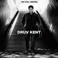 I'm Still Riding Druv Kent MP3