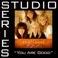 You Are Good (High Key Without Background Vocals) Point of Grace MP3