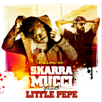 Follow Me (feat. Little Pepe) Skarra Mucci
