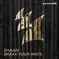 Break Your Ways Shaan