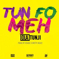 Tun Fo Meh Olatunji MP3