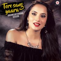 Tere Sang Yaara Aakanksha Sharma song