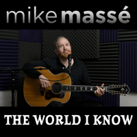 The World I Know Mike Massé MP3
