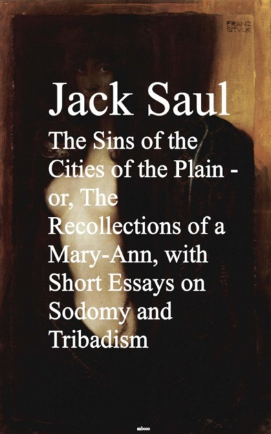 The Sins of the Cities of the Plain - or, the Recollections of a Short