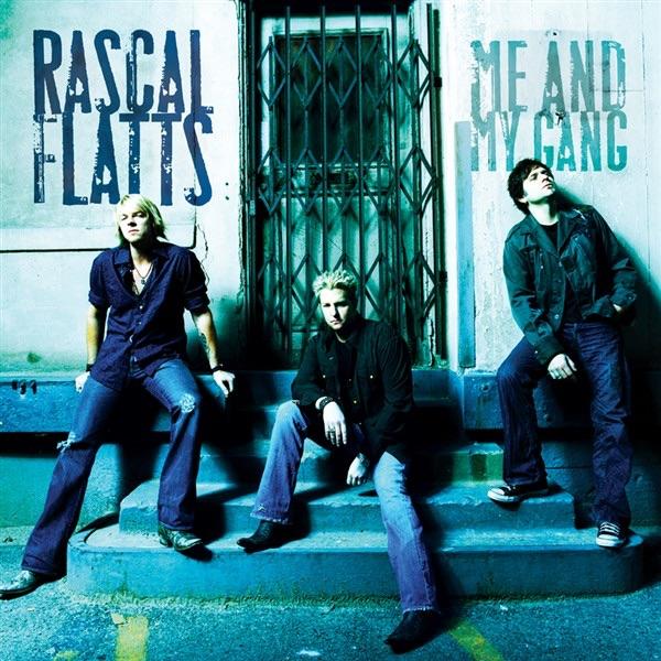 Me and My Gang (Bonus Track Version) by Rascal Flatts