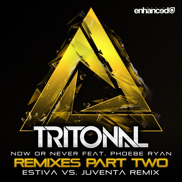 Now or Never (Estiva vs. Juventa Remix) [feat. Phoebe Ryan] - Tritonal