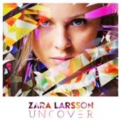 Uncover - EP, Zara Larsson