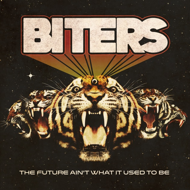 The Future Ain't What It Used to Be by Biters