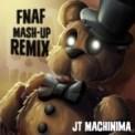 Free Download J.T. Machinima Fnaf Mash-Up (Remix) Mp3