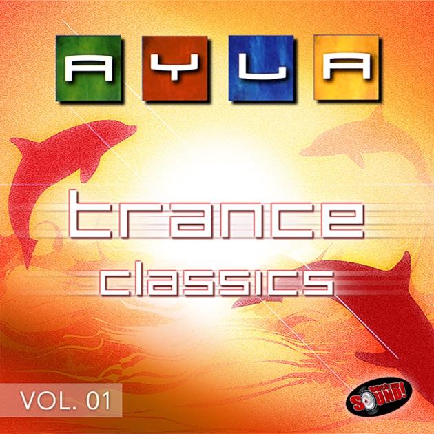 Trance Classics, Vol. 01 by Ayla
