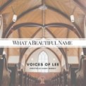 Free Download Voices of Lee What a Beautiful Name Mp3