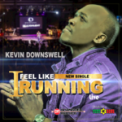 Free Download Kevin Downswell I Feel Like Running (Live) Mp3