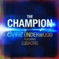 Free Download Carrie Underwood The Champion (feat. Ludacris) Mp3