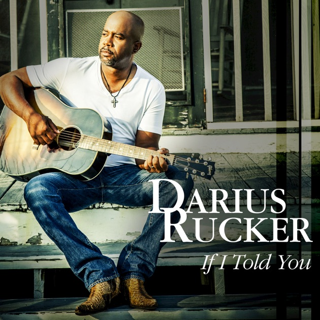 If I Told You - Single by Darius Rucker