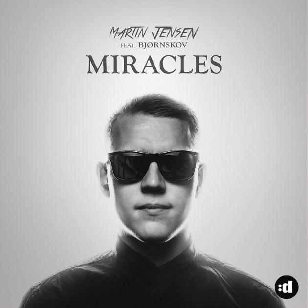 Miracles (feat. Bjørnskov) - Single by Martin Jensen