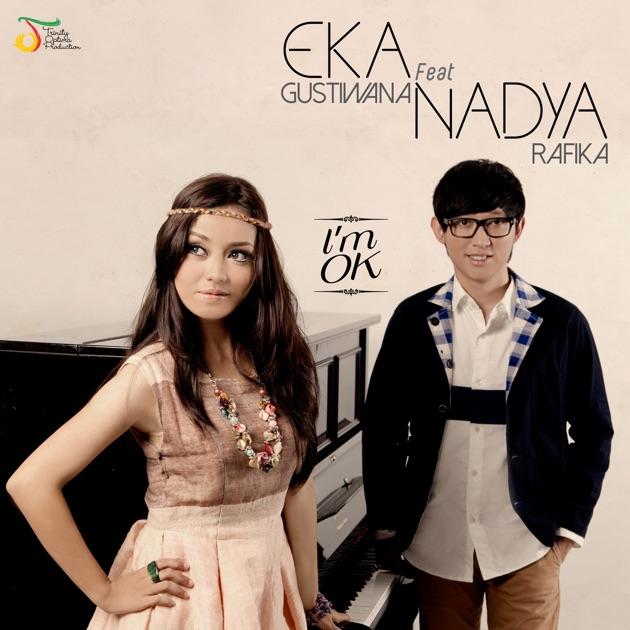 I'm OK (feat. Nadya Rafika) - Eka Gustiwana