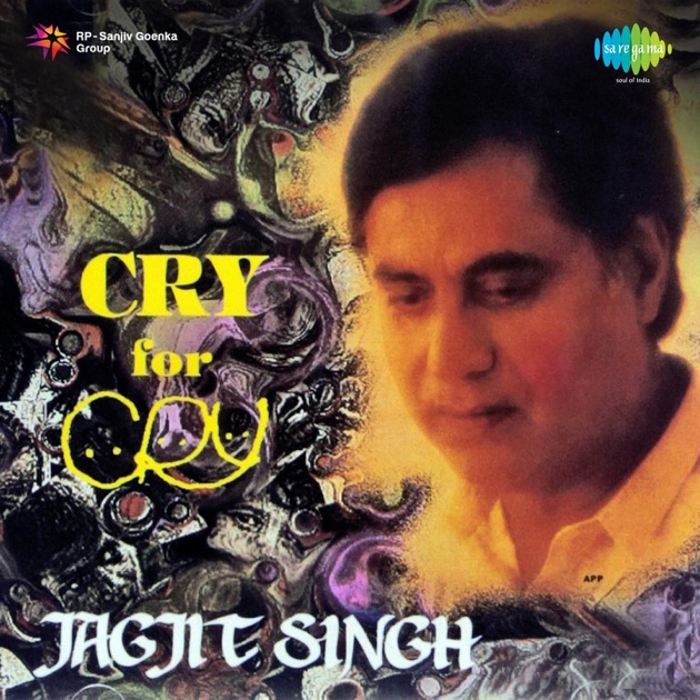 Cry for Cry - EP by Jagjit Singh & Siza Roy on iTunes