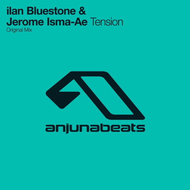 Tension (feat. Jerome Isma-Ae) - Ilan Bluestone & Jerome Isma-Ae