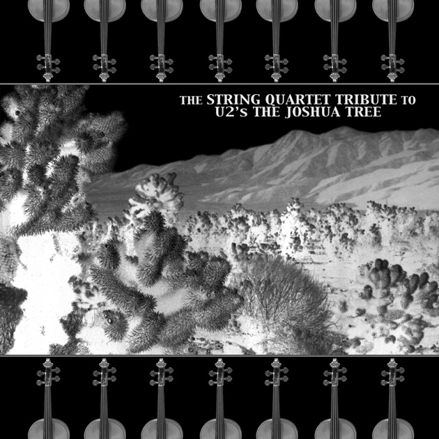 The Joshua Tree by Vitamin String Quartet