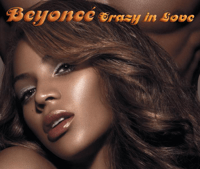 Crazy In Love (feat. Jay-Z) Beyoncé