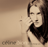 On Ne Change Pas Céline Dion