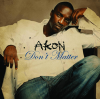 Don't Matter (Radio Edit) Akon