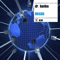 Nexus (Danny Freakazoid Remix) Dr. Kucho!