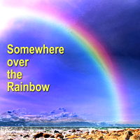 Somewhere over the Rainbow (Radio Version) Rising Sun