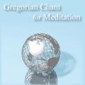 Free Download Gregorian Chant for Meditation Gregorian Chant III: Allelujah Mp3