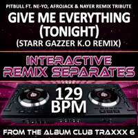 Give Me Everything (Tonight)[129 BPM Starr Gazzer K.O Remix] Bully Boyz