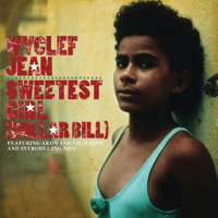 Sweetest Girl (Dollar Bill) [feat. Akon, Lil Wayne & Niia] Wyclef Jean