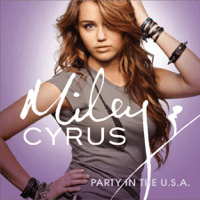 Party In the U.S.A. Miley Cyrus