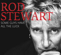 Some Guys Have All the Luck Rod Stewart