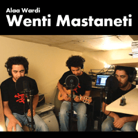 Wenti Mastaneti Alaa Wardi song