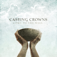 The Well Casting Crowns