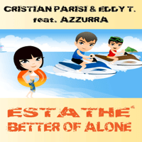 Better of Alone (feat. Azzurra) Cristian Parisi & Eddy T. MP3
